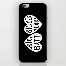 BIG BUTT / BIGGER HEART iPhone Skin