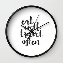 printable art,eat well travel often,kitchen decor,travel sign,travel gifts,quote prints,inspiration Wall Clock