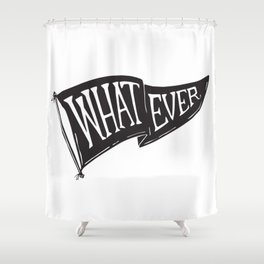 Whatever Flag Shower Curtain