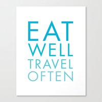 eat well travel often Canvas Prints featuring Eat Well Travel Often by Applegang