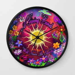 A Giving Hand Will Never Be Empty Wall Clock