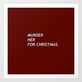 MURDER HER FOR CHRISTMAS. Art Print