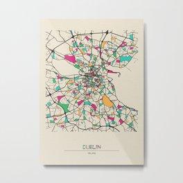 Colorful City Maps: Dublin, Ireland Metal Print