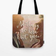 Nothing to Lose Tote Bag