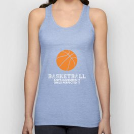 Boys Invented It Girls Perfected it Basketball T-Shirt Unisex Tank Top