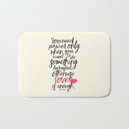 Love is enough - Chaplin sentence Illustration, motivation, inspirational quote Bath Mat