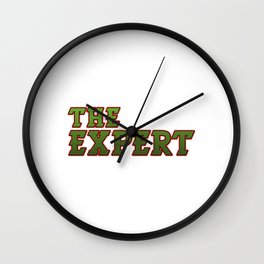Awesome Expert Tshirt Design The expert Wall Clock