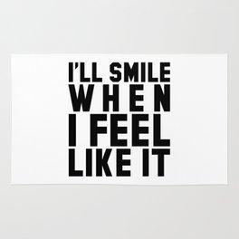 I'LL SMILE WHEN I FEEL LIKE IT Rug