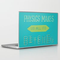 physics Laptop & iPad Skins featuring Physics makes us all its bitches by Erika Noel Design