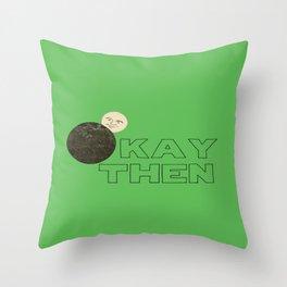 Okay Then Throw Pillow