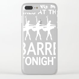 MEETING MY GIRLS AT THE BARRE TONIGHT RACERBACK TANK Clear iPhone Case