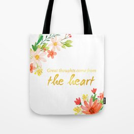 Great Thoughts come from the heart - Gold and flowers Tote Bag