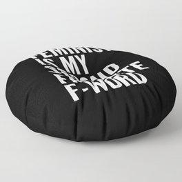 Feminist is My Second Favorite F-Word (Black) Floor Pillow