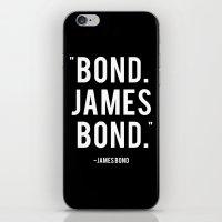 james bond iPhone & iPod Skins featuring Bond James Bond Quote by Chris Bergeron