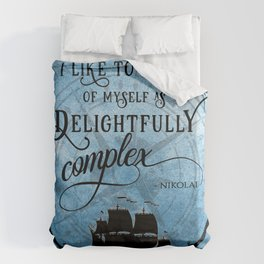 Delightfully complex quote - Nikolai Lantsov - Leigh Bardugo Duvet Cover