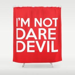 I'm Not Daredevil Shower Curtain