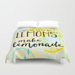When life gives you lemons Duvet Cover