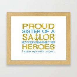 Proud sister of a sailor Framed Art Print