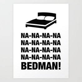 Bedman Art Print