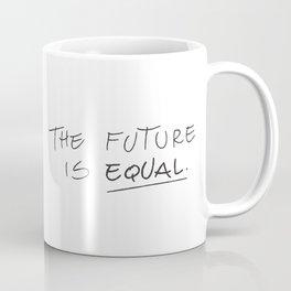 The Future is Equal Coffee Mug