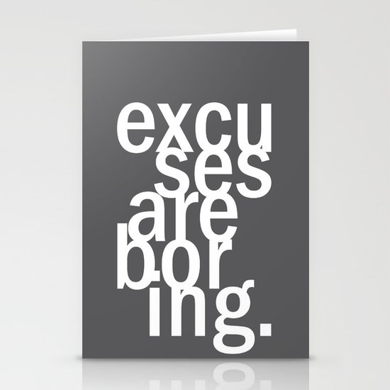 excuses are boring. Stationery Cards