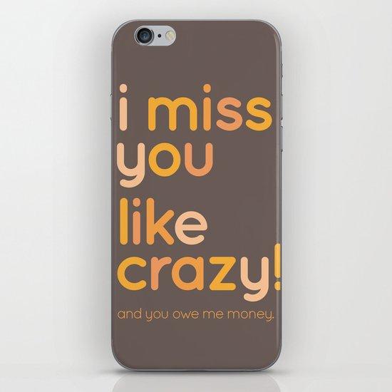 I miss you like crazy iPhone & iPod Skin