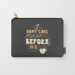 I Don't Care How Many You Had Before Me, Poster Design, Dark Carry-All Pouch