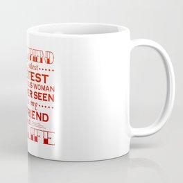 MY GIRLFRIEND IS MY LIFE Coffee Mug