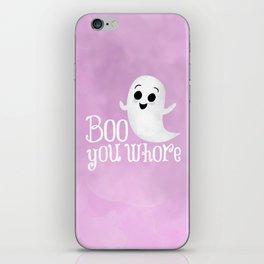 Boo You Whore iPhone Skin