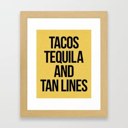 Tequila And Tan Lines Funny Quote Framed Art Print