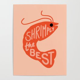 Shrimply the Best Poster