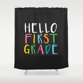 Back to School Hello First Grade Shower Curtain