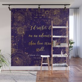 """I'd rather die on an adventure than live standing still"" Quote Design Wall Mural"
