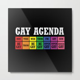 Gay Agenda Rainbow LGBTQI Metal Print