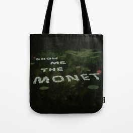 Show me the Monet Tote Bag