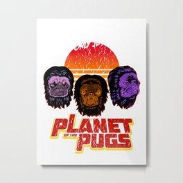 Planet of the Pugs Metal Print