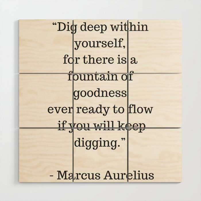 STOIC philosophy quotes - Marcus Aurelius - Dig deep within yourself ...
