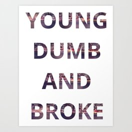 Young Dumb and Broke Khalid Art Print