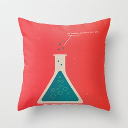 My Beaker Bubbles For You  Throw Pillow