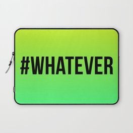 WHATEVER Laptop Sleeve