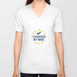 I Changed My Mind Unisex V-Neck