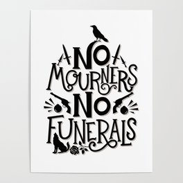 No Mourners Dregs Quote Poster
