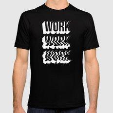 WORK WORK WORK Black Mens Fitted Tee MEDIUM