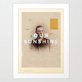 OUR SUNSHINE Art Print