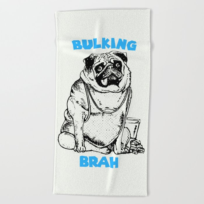 It's ok brah, I'm bulking Beach Towel