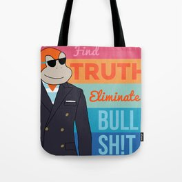 2. Discover Truth. Eliminate Bullshit. Tote Bag