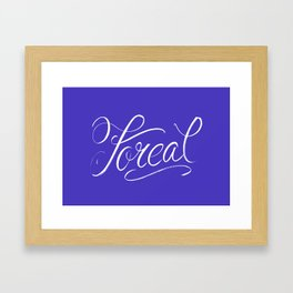 Foreal (Hip Hop Calligraphy I) Framed Art Print