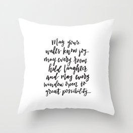 May your walls know joy - Blessing for the home - Hand lettered brush quote Throw Pillow