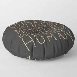 Plenty of Humans Were Monstrous Floor Pillow