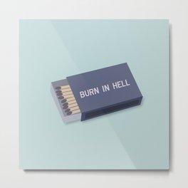 Burn in hell  Metal Print